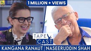 Naseeruddin Shah and Kangana Ranaut | TapeCast | #Fly Beyond