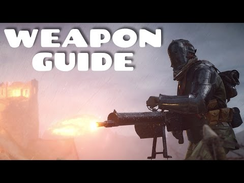 BATTLEFIELD 1 - COMPLETE BEST WEAPON GUIDE - All Classes Assault Medic Support Scout Gameplay