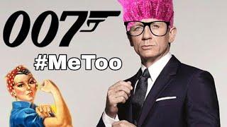 Feminist Attack On James Bond - MeToo Takes Down 007