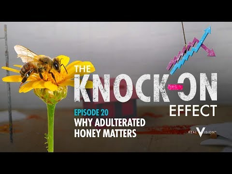 Why Adulterated Honey Matters | The Knock-On Effect #20 | Real Vision™