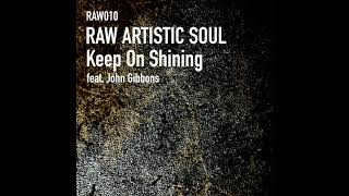 Raw Artistic Soul feat. John Gibbons - Keep On Shining