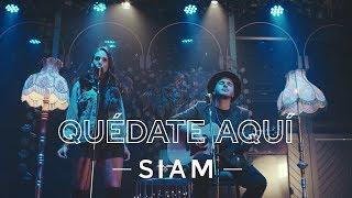 Смотреть клип Siam - Quédate Aquí