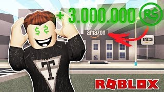 I earn 3,000,000 robux and become the boss of Amazon!! [ROBLOX]
