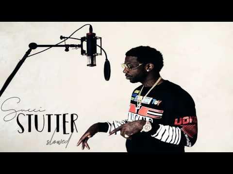 Gucci Mane - Stutter (Slowed)