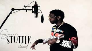 Gucci Mane Stutter (Slowed)