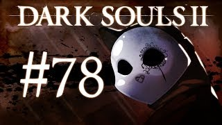 Dark Souls 2 Gameplay Walkthrough w/ SSoHPKC Part 78 - Executioner
