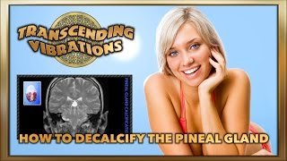 How to Decalcify the Pineal Gland and Open the 3rd Eye (21Steps) [Part 2]