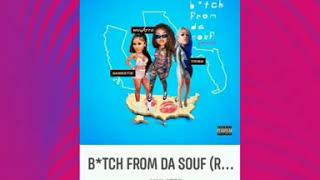 I love this song called B*TCH FROM DA SOUF