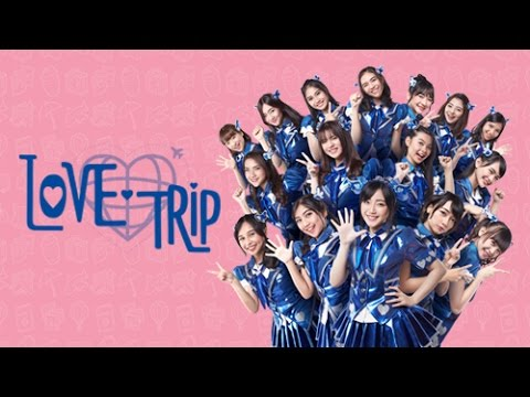 [MV] LOVE TRIP - JKT48