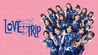 Video [MV] LOVE TRIP - JKT48 download MP3, 3GP, MP4, WEBM, AVI, FLV Oktober 2018