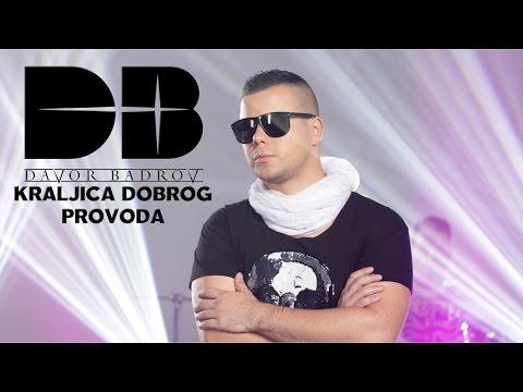Davor Badrov - Kraljica dobrog provoda (Official Video 2015)