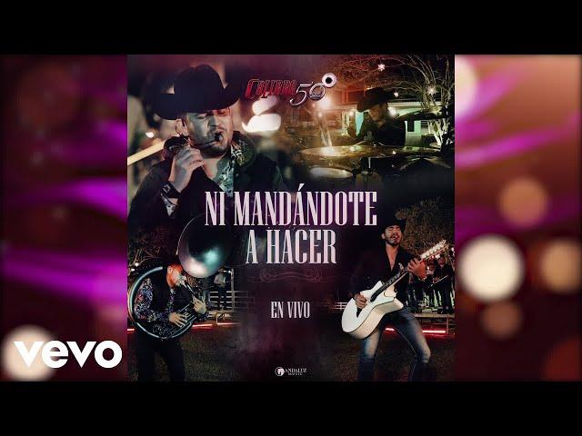 Calibre 50 - Ni Mandándote A Hacer (En Vivo / Audio)