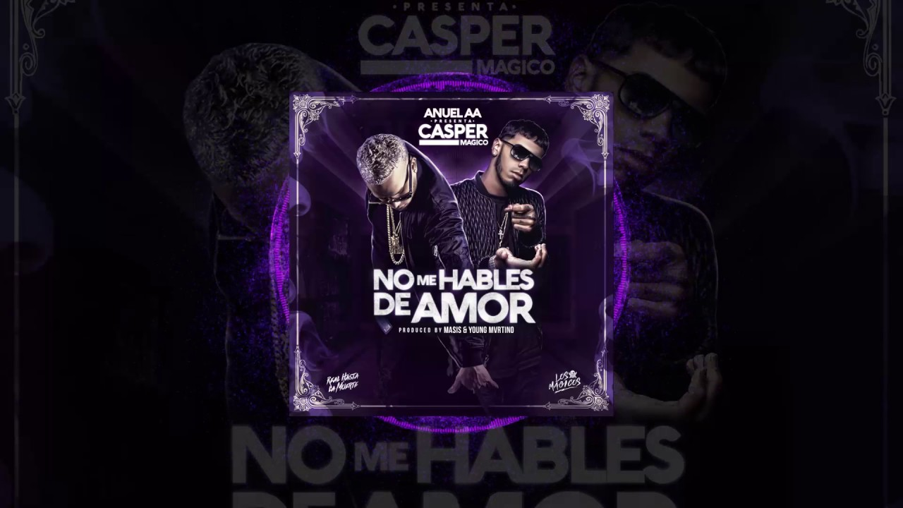 Casper No Me Hables De Amor Feat Anuel Aaaudio Video
