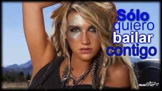 Kesha - Only Wanna Dance With You (Traducida al Español) HD
