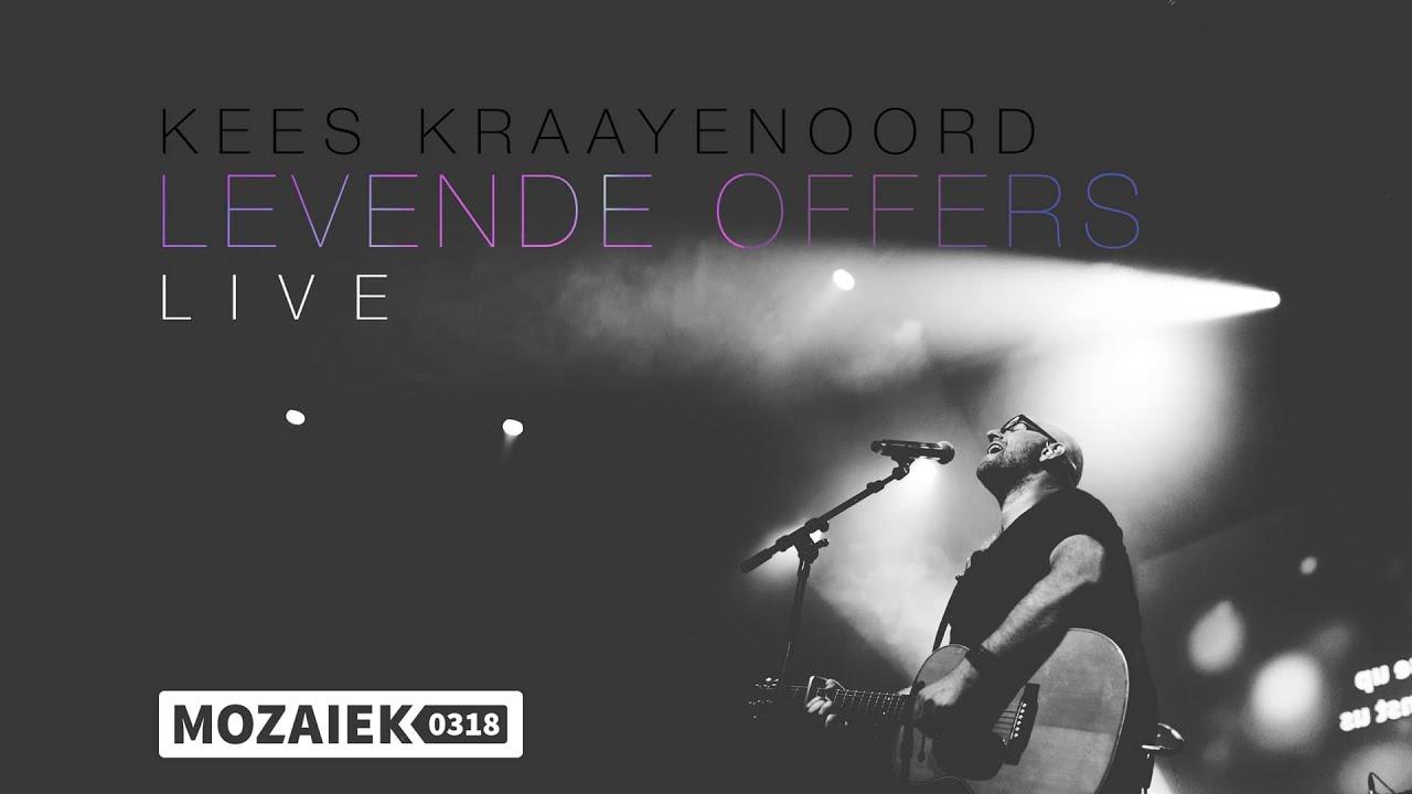 Kees Kraayenoord ft. Paul Baloche Live @ Mozaiek0318 - Levende Offers