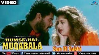 Sun Ri Sakhi (Hum Se Hai Muqabala)