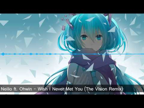 [Hardstyle] Neilio ft. Ohwin - Wish I Never Met You (The Vision Remix)