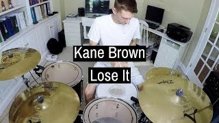 Kane Brown - Lose It (Drum Cover) Video