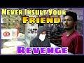 Never Insult Your Friend   Revenge   Rakesh Bariya