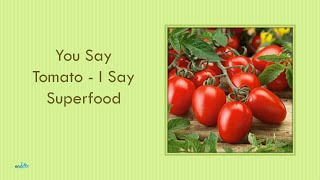 You Say Tomato I Say Superfood - Benefits of Tomato - Health Benefits - Health Tips