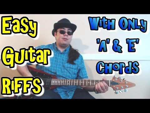 Easy Guitar Riffs-  Using Only 'A' and 'E' Chords