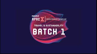 APAC X: Travel & Sustainability Batch 1 Overview