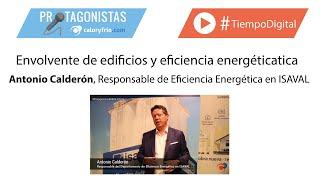 Protagonistas Caloryfrio: REBUILD 2019 | Antonio Calderón. Eficiencia Energética en Isaval.
