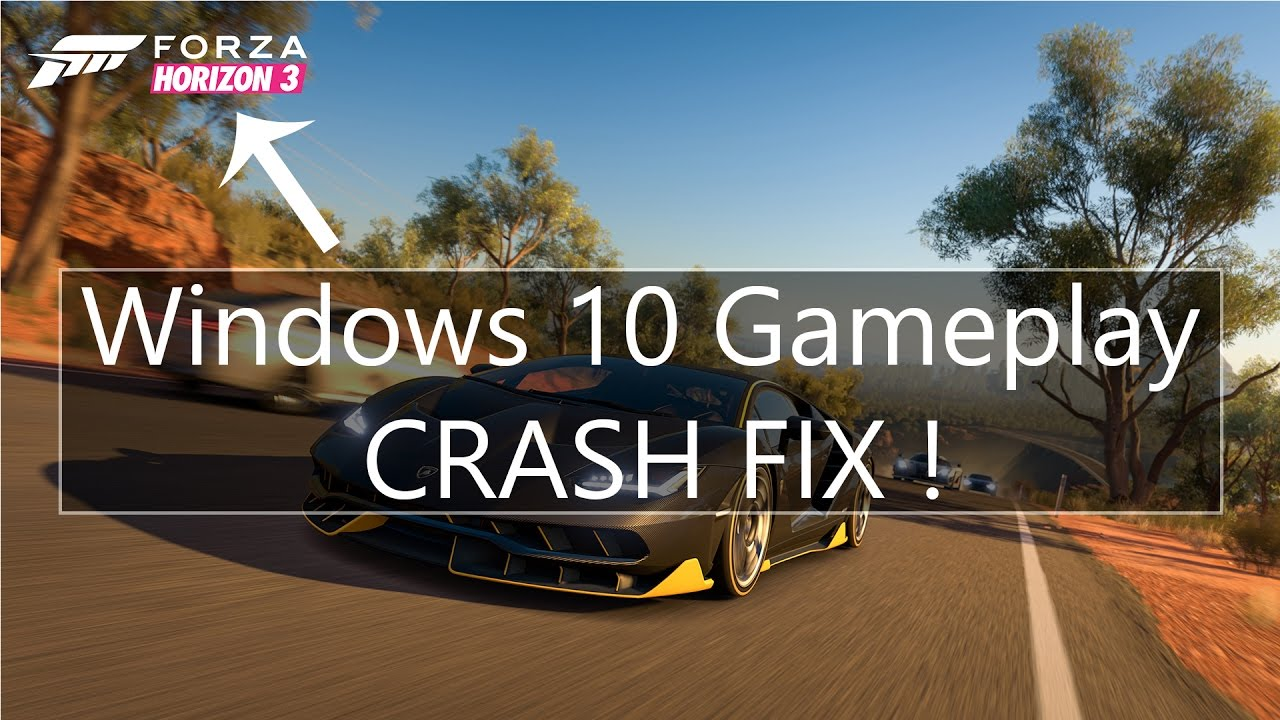 100% 2017 Fix | Forza Horizon 3 PC Gameplay Crash Fix | Windows 10 | How to  | GTX 1070 | 6600k