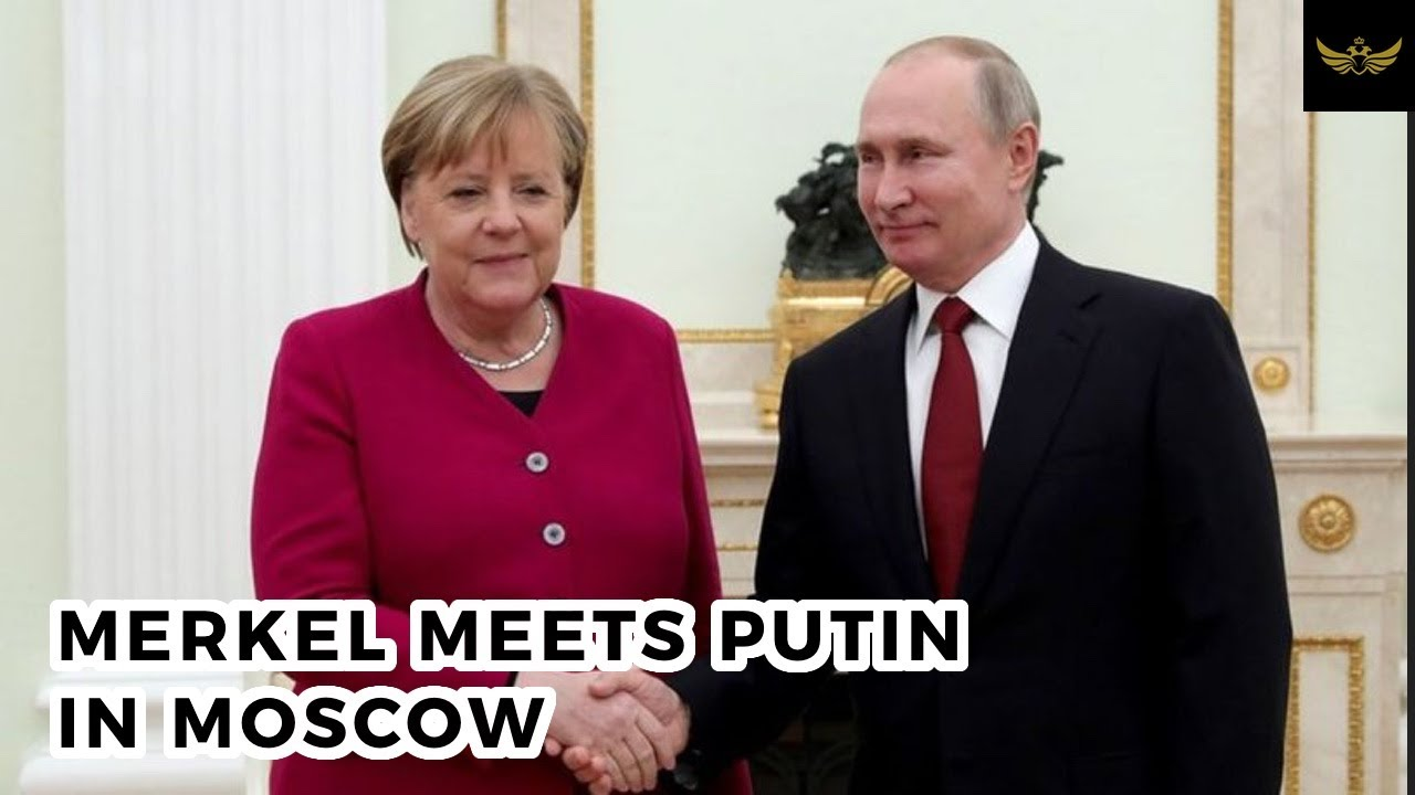 Merkel meets Putin in Moscow. Nord Stream 2, Libya & Ukraine on agenda