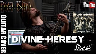 Divine Heresy -  Enemy Kill [ Guitar Cover ] By: Paul King //4K