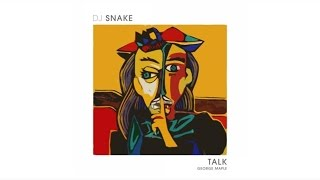 DJ Snake Talk Audio ft George Maple