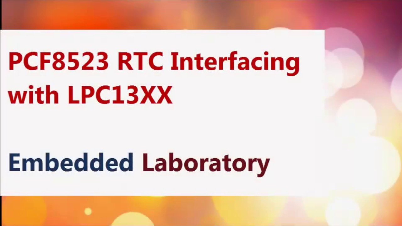 Interfacing RTC PCF8523 with Cortex-M3 - Embedded Laboratory