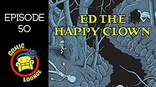 Ed the Happy Clown by Chester Brown | Episode 50