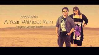 A Year Without Rain (spanish version cover) Kevin&Karla