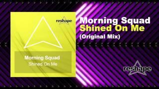 Morning Squad - Shined on Me