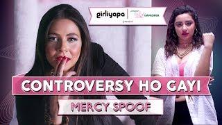 Girliyapa's Controversy Ho Gayi | Mercy Spoof ft. Maanvi Gagroo and Sanaya Pithawalla