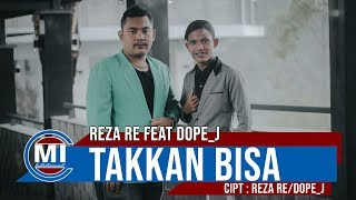 Reza RE Feat Dope J - Takkan Bisa