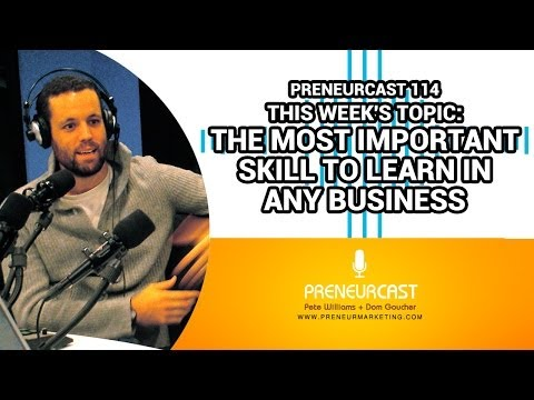 PreneurCast114: The Most Important Skill In Business
