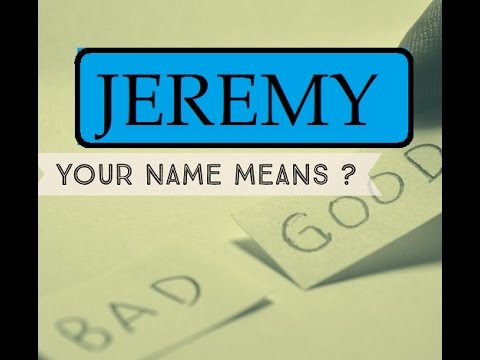 Jeremy Know Anyone By their Name  - JEREMY Name Meaning - First Name ★҉