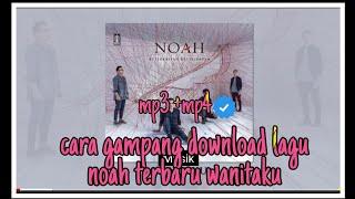 Download Lagu Noah Wanitaku Lagu Mp3 Gratis Video Mp4 3gp