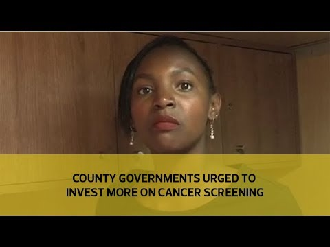 County governments urged to invest more on cancer screening