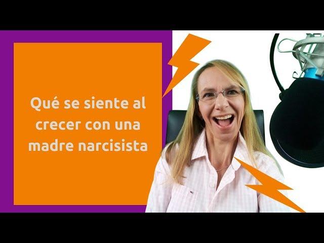Trastorno narcisista, Qué se siente al crecer con una madre tóxica o con
