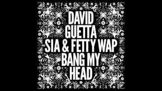 David Guetta   Bang My Head feat  Sia & Fetty Wap (HQ Audio)