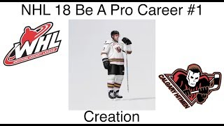 NHL 18 Be A Pro Career #1 Creation