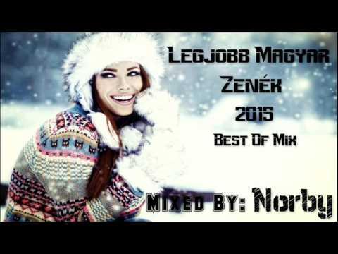 Legjobb Magyar Zenék 2015 Best Of Mix  Mixed By: Norby