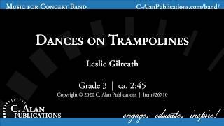 Dances on Trampolines (Band Gr. 3) - Leslie Gilreath