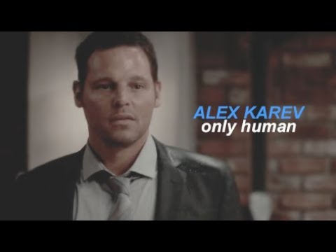 Alex Karev | Only Human