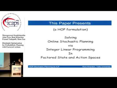 "ICAPS 2015: ""Hindsight Optimization for Probabilistic Planning with Factored Actions"""