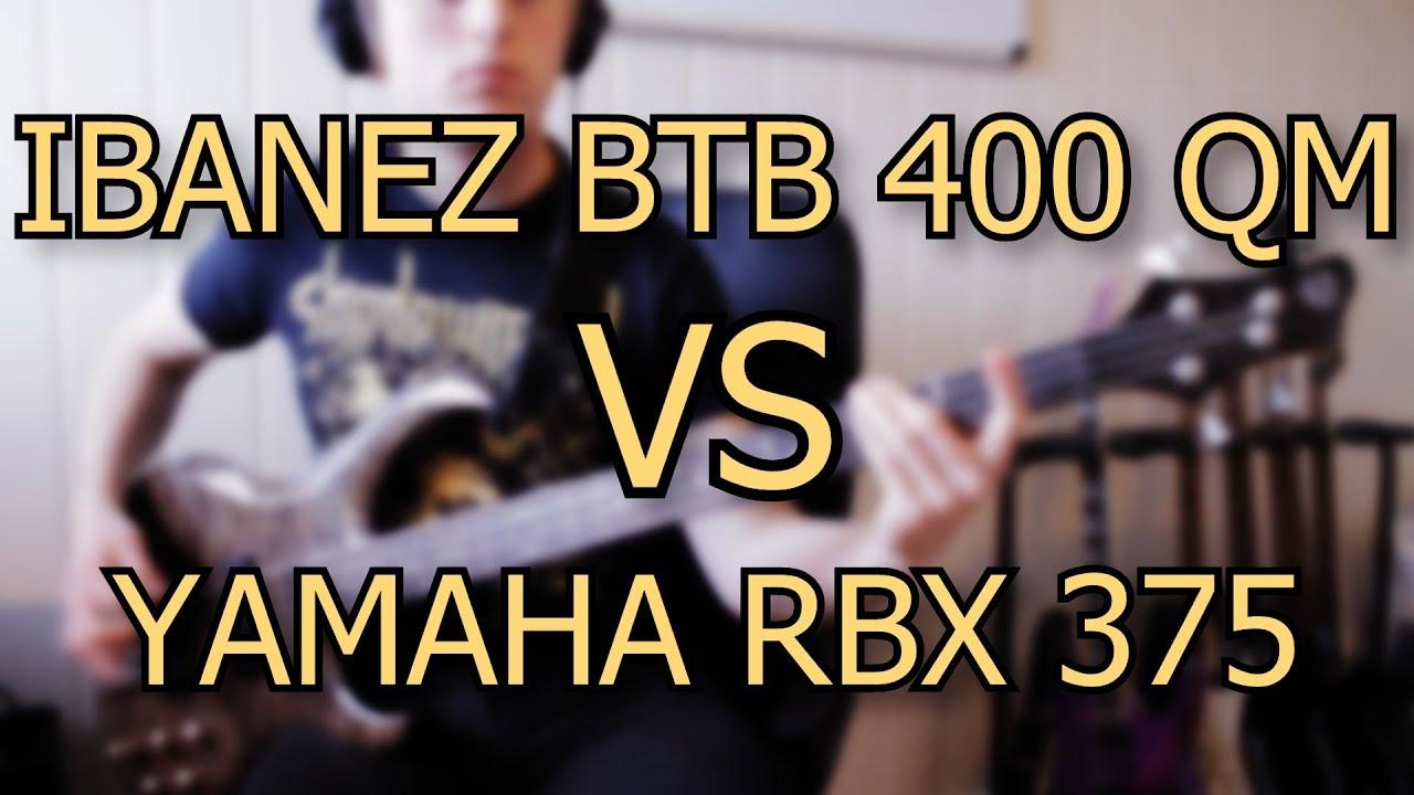 ibanez btb400qm vs yamaha rbx375 bass guitar shootout youtube