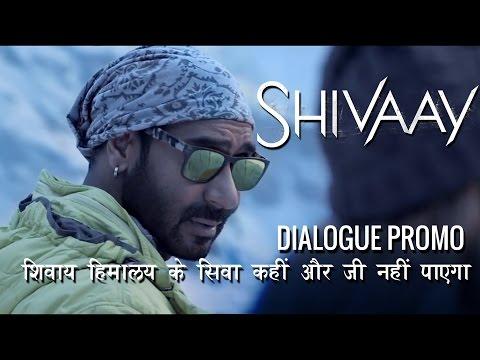 Shivaay | Shivaay Himalaya Ke Siva Kahin...